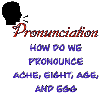 "Distinguish between the sound of ""ache, egg, age, and eight."