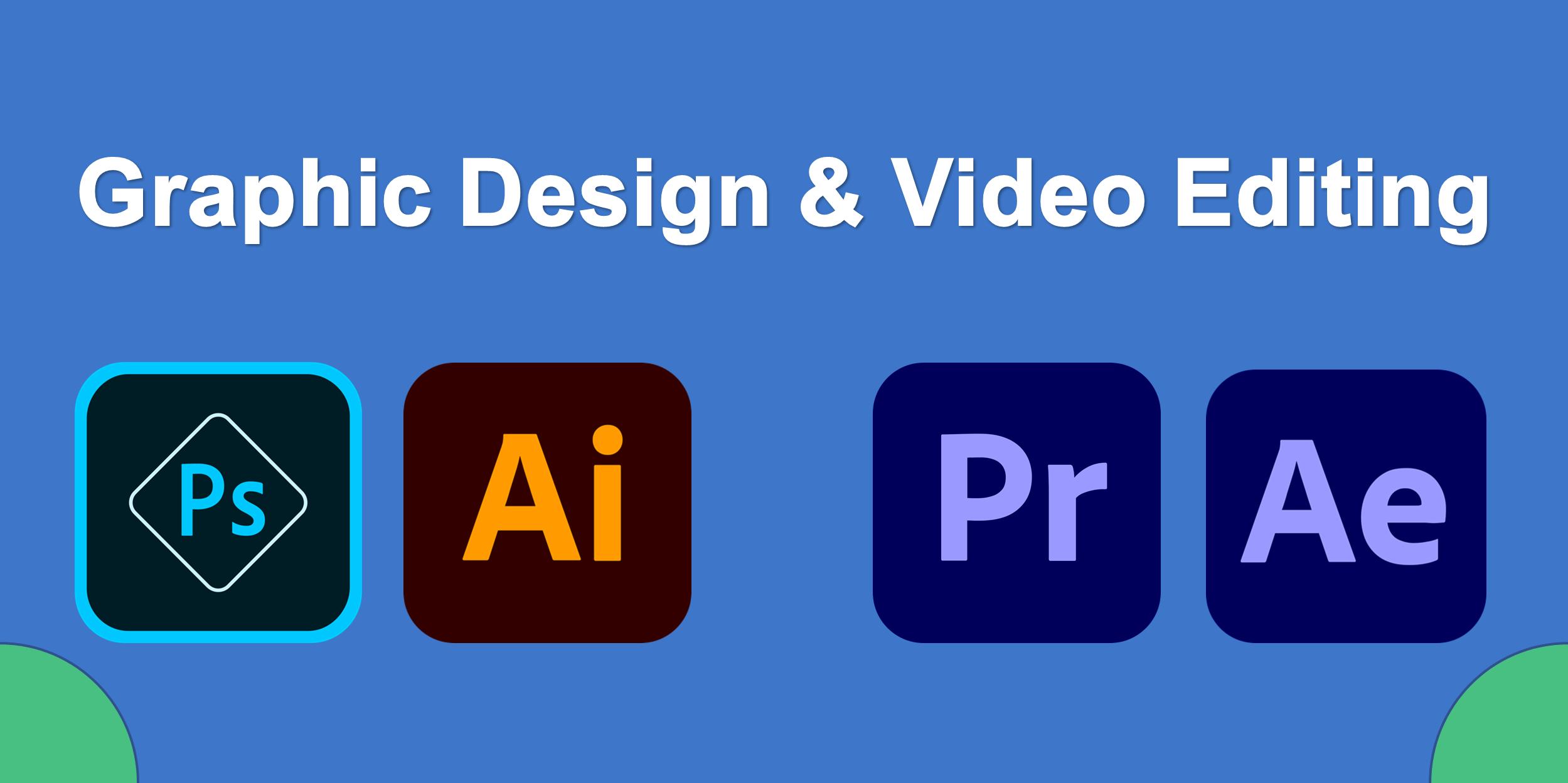 Graphic Design & Video Editing