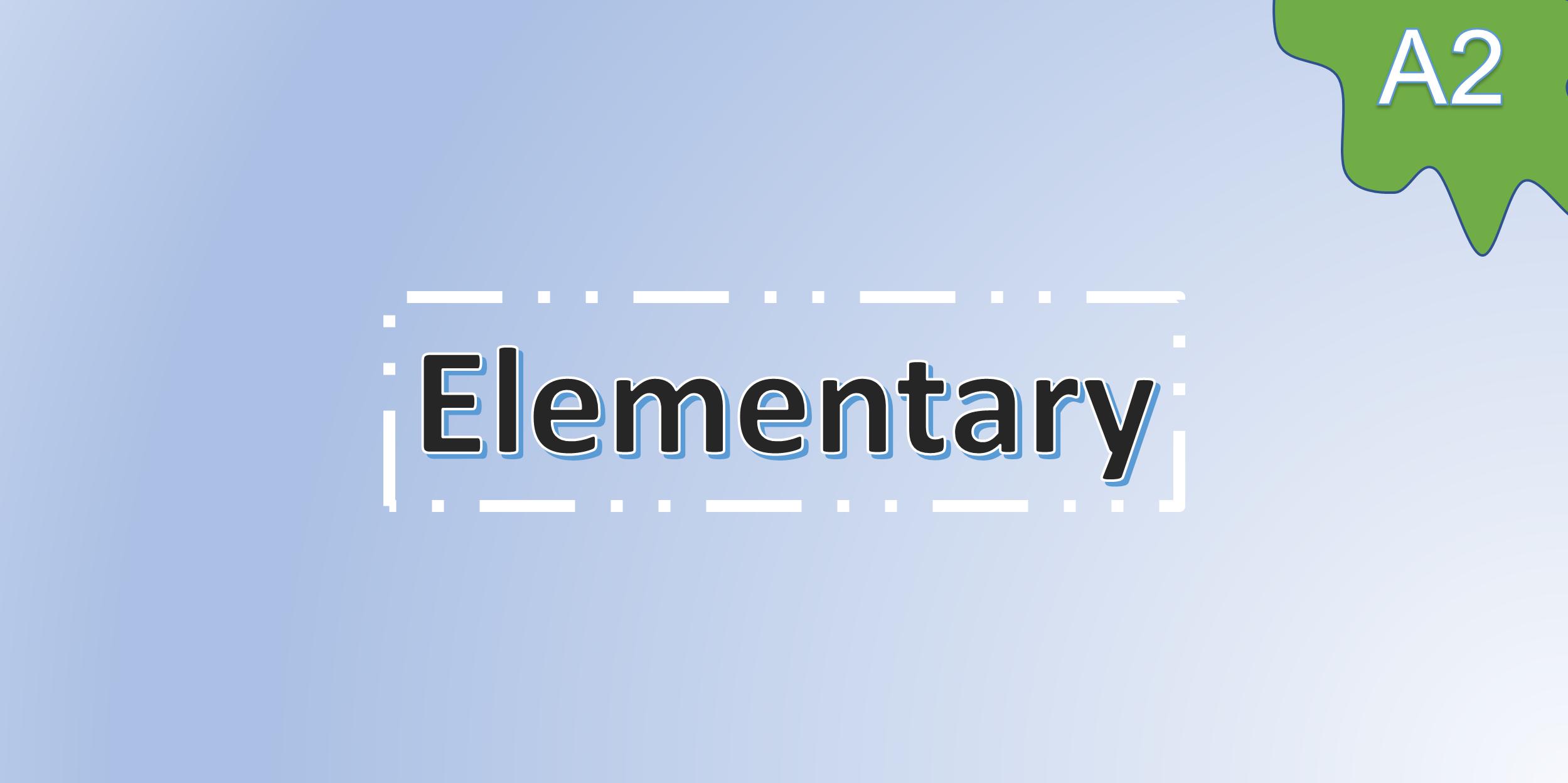 Elementary (A2)