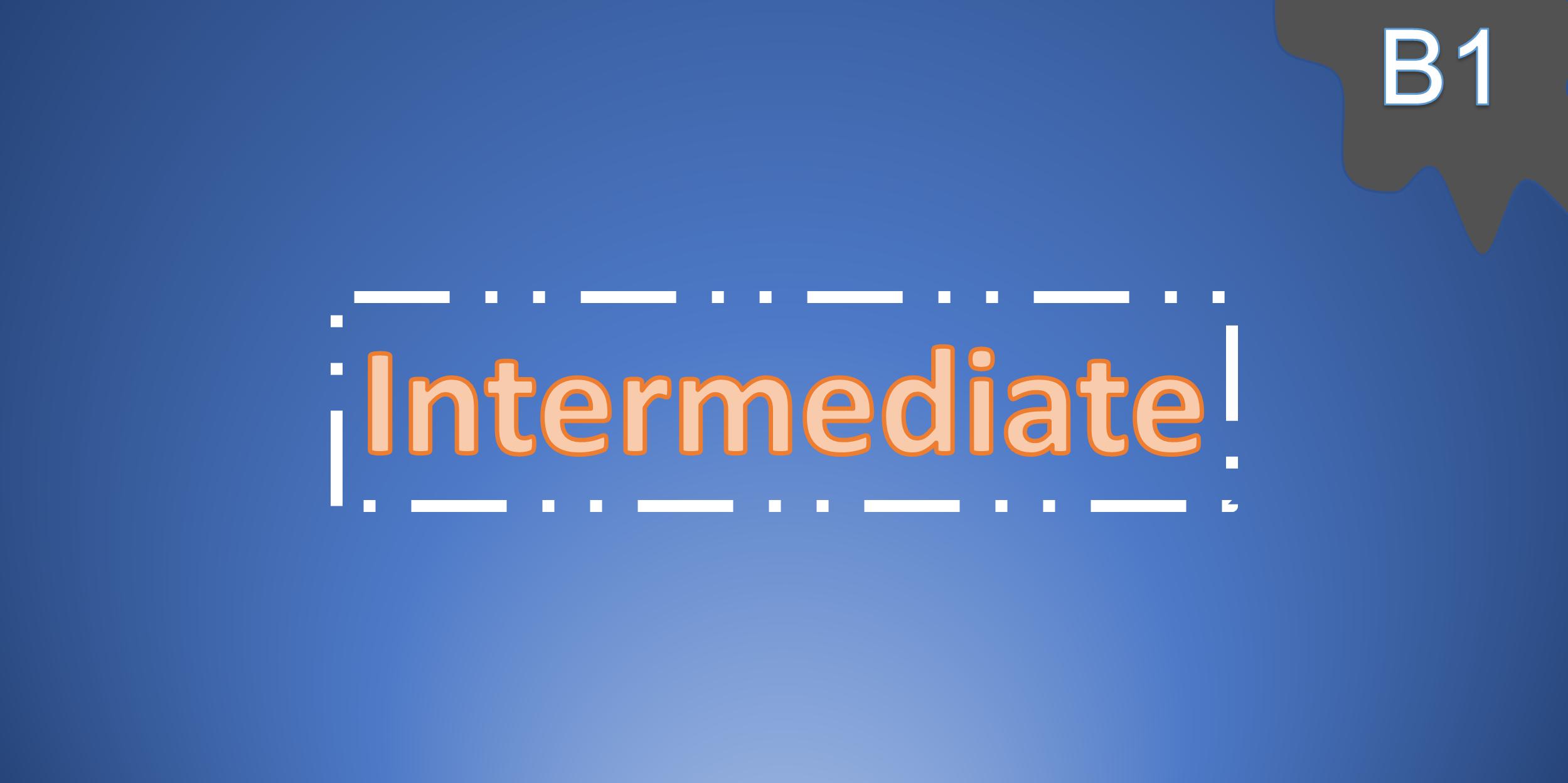 Intermediate (B1)